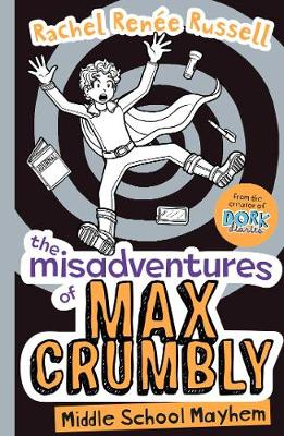 Cover for The Misadventures of Max Crumbly 2 Middle School Mayhem by Rachel Renee Russell