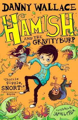 Cover for Hamish and the Gravity Burp by Danny Wallace