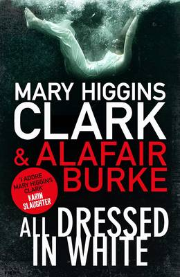 All Dressed in White by Mary Higgins Clark, Alafair Burke