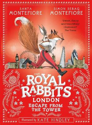 Cover for The Royal Rabbits of London: Escape From the Tower by Santa Montefiore, Simon Sebag Montefiore