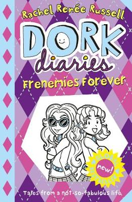Cover for Dork Diaries: Frenemies Forever by Rachel Renee Russell