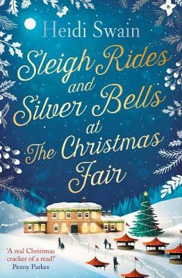Cover for Sleigh Rides and Silver Bells at the Christmas Fair by Heidi Swain