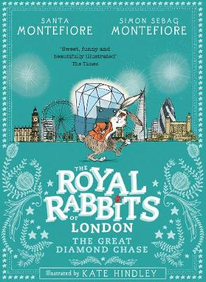 Cover for Royal Rabbits of London: The Great Diamond Chase by Santa Montefiore, Simon Sebag Montefiore