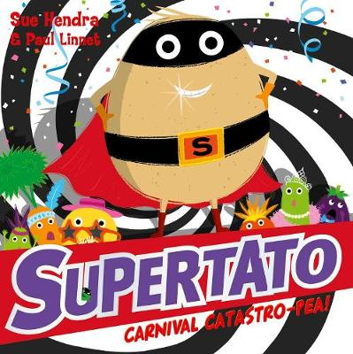 Cover for Supertato Carnival Catastro-Pea! by Sue Hendra, Paul Linnet