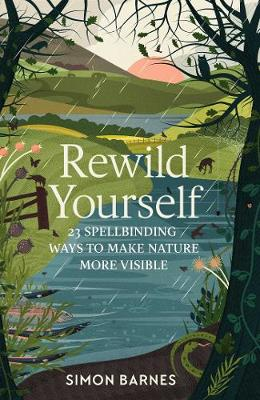 Cover for Rewild Yourself  by Simon Barnes