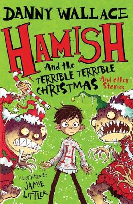 Cover for Hamish and the Terrible Terrible Christmas and Other Stories by Danny Wallace