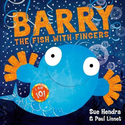 Cover for Barry the Fish with Fingers Anniversary Edition by Sue Hendra, Paul Linnet
