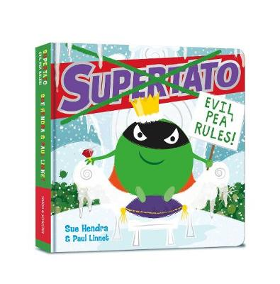 Cover for Supertato: Evil Pea Rules by Sue Hendra, Paul Linnet