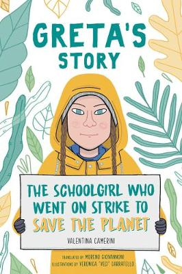 Greta's Story The Schoolgirl Who Went On Strike To Save The Planet