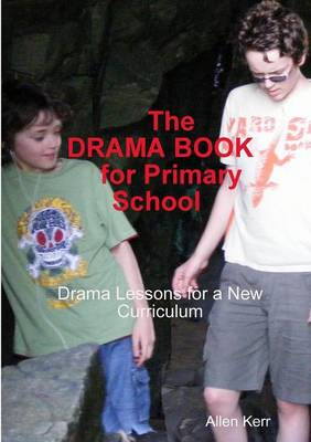 The Drama Book for Primary School by Allen Kerr