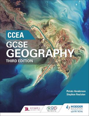 CCEA GCSE Geography Third Edition by Petula Henderson, Stephen Roulston