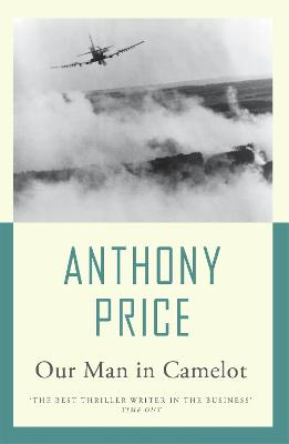 Our Man in Camelot by Anthony Price