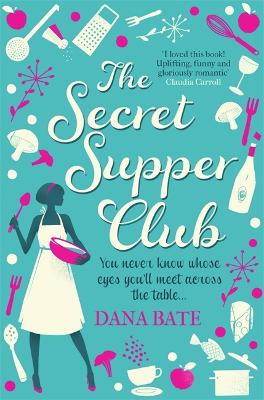The Secret Supper Club by Dana Bate