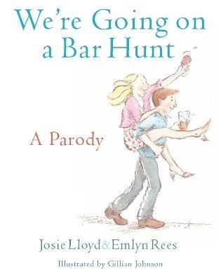 We're Going On A Bar Hunt A Parody by Josie Lloyd, Emlyn Rees
