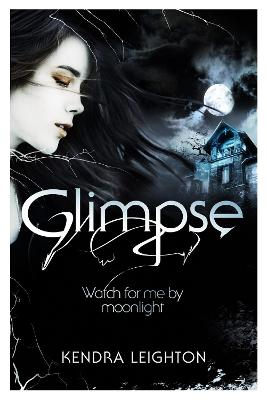 Glimpse by Kendra Leighton