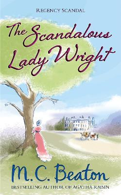 The Scandalous Lady Wright by M. C. Beaton