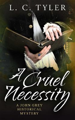 A Cruel Necessity by L. C. Tyler