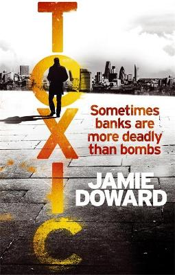 Toxic by Jamie Doward