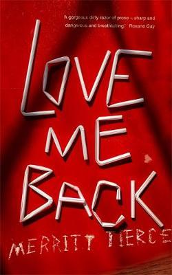 Love Me Back by Merritt Tierce
