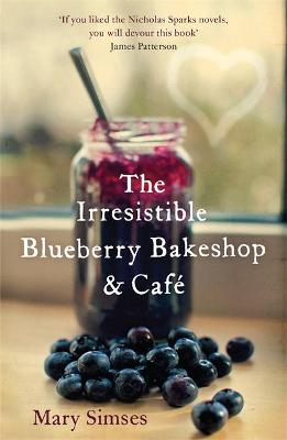 The Irresistible Blueberry Bakeshop and Cafe by Mary Simses