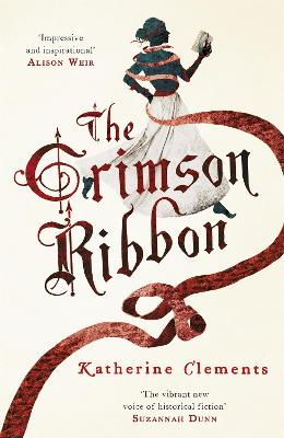 The Crimson Ribbon by Katherine Clements