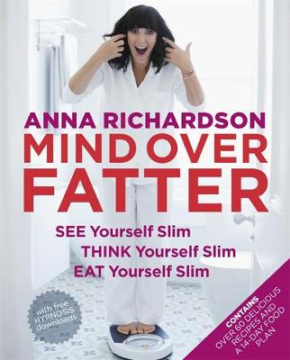 Mind Over Fatter by Anna Richardson