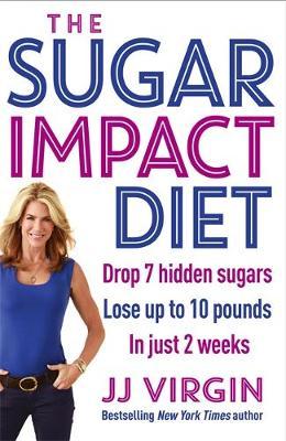 The Sugar Impact Diet by JJ Virgin