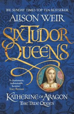 Cover for Katherine of Aragon, the True Queen by Alison Weir