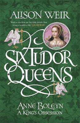 Cover for Six Tudor Queens: Anne Boleyn by Alison Weir