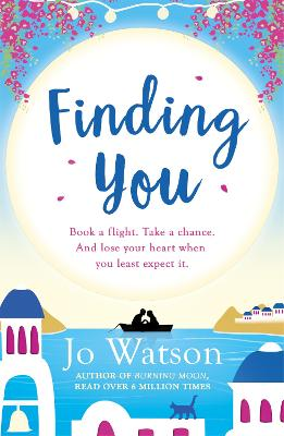 Finding You A gorgeous read full of laughter and love to escape the winter blues by Jo Watson