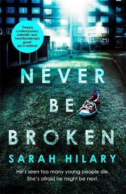 Cover for Never Be Broken (D.I. Marnie Rome 6) by Sarah Hilary