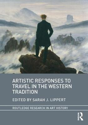 Artistic Responses to Travel in the Western Tradition by Sarah Lippert