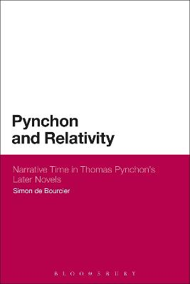 Pynchon and Relativity Narrative Time in Thomas Pynchon's Later Novels by Simon de Bourcier