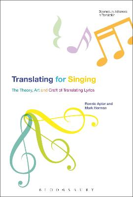 Translating For Singing The Theory, Art and Craft of Translating Lyrics by Ronnie (Professor Emeritus, Central Michigan University, USA) Apter, Mark Herman
