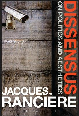 Dissensus On Politics and Aesthetics by Jacques Ranciere