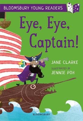 Cover for Eye, Eye, Captain! A Bloomsbury Young Reader by Jane Clarke