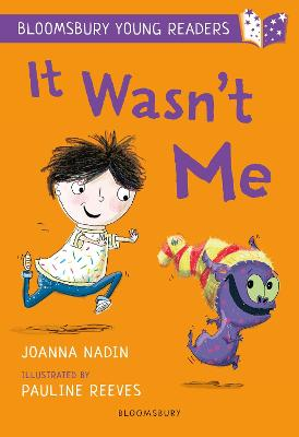 Cover for It Wasn't Me: A Bloomsbury Young Reader by Joanna Nadin