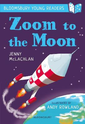 Cover for Zoom to the Moon: A Bloomsbury Young Reader by Jenny McLachlan