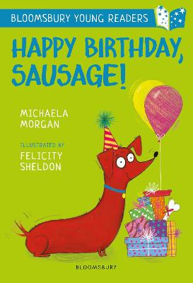 Cover for Happy Birthday, Sausage! A Bloomsbury Young Reader by Michaela Morgan