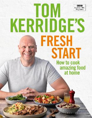 Tom Kerridge's Fresh Start Kick start your new year. Eat well every day