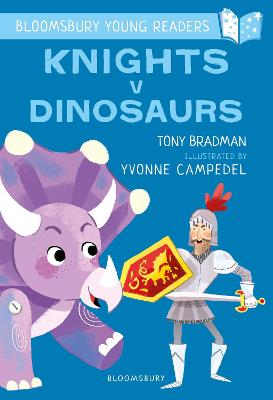Cover for Knights V Dinosaurs: A Bloomsbury Young Reader by Tony Bradman