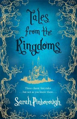 Tales from the Kingdoms Poison, Charm, Beauty by Sarah Pinborough