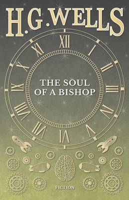 The Soul of a Bishop by H G Wells