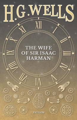 The Wife of Sir Isaac Harman by H G Wells