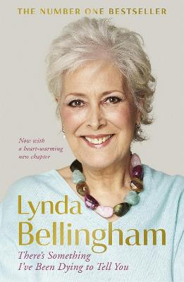 There's Something I've Been Dying to Tell You by Lynda Bellingham