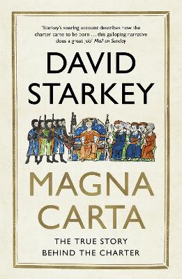 Magna Carta The True Story Behind the Charter by David Starkey