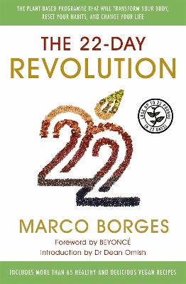 The 22-Day Revolution The Plant-Based Programme That Will Transform Your Body, Reset Your Habits, and Change Your Life by Marco Borges