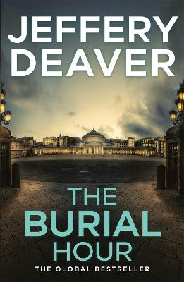 Cover for The Burial Hour Lincoln Rhyme Book 13 by Jeffery Deaver