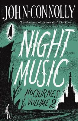 Night Music: Nocturnes 2 by John Connolly