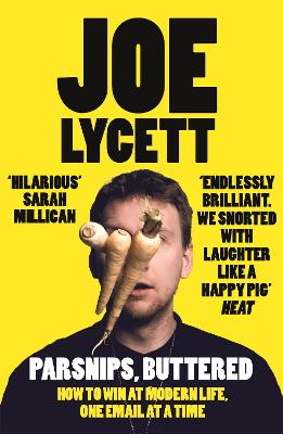 Parsnips, Buttered How to win at modern life, one email at a time by Joe Lycett